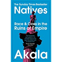 Natives: Race and Class in the Ruins of Empire…