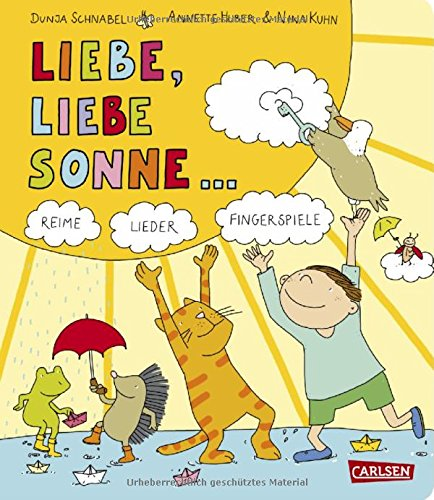 Gedichte für kleine Wichte: Liebe, liebe Sonne ...: Reime, Lieder, Fingerspiele (Was Jetzt, Meine Liebe)