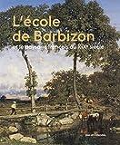 L'Ecole de Barbizon et le paysage français au XIXe siècle