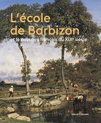L'Ecole de Barbizon et le paysage français au XIXe siècle par Jean Bouret
