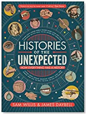 Histories of the Unexpected: How Everything Has a History