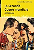 La Seconde Guerre mondiale : Anthologie