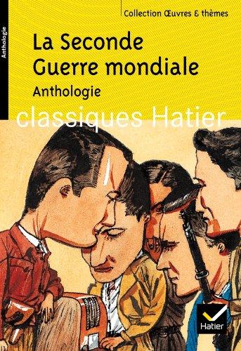 La Seconde Guerre mondiale : Anthologie