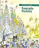 Petite Histoire de la Sagrada Familia (Petites Històries)