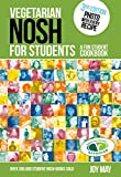 Vegetarian NOSH for Students: A Fun Student Cookbook - : See Every Recipe in Full Colour - VEGETARIAN SOCIETY APPROVED