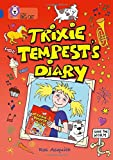 Trixie Tempest's Diary: Band 16/Sapphire (Collins Big Cat)