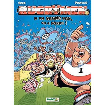 Les Rugbymen - tome 2 - Si on gagne pas, on a perdu !