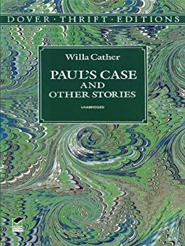paul s case by willa cather an Paul's case-words go beyond the story  this is true for willa cather's paul's case which she published in 1905 when she was still a high-school teacher in.