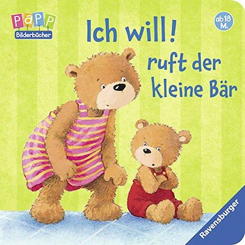 Ich will! ruft der kleine Bär