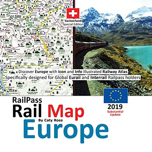 RailPass RailMap Europe: Discover Europe with Icon and Info illustrated Railway Atlas specifically designed for global Eurail and Interrail Railpass holders