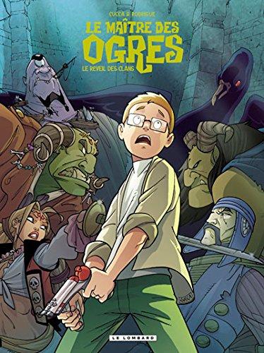 Le Maître des Ogres - tome 2 - Le réveil des clans par Rodrigue