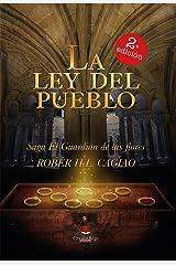 LA LEY DEL PUEBLO: Saga El Guardián de las Flores Volumen IV Versión Kindle