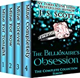 The Billionaire's Obsession: The Complete Collection Boxed Set (Mine For Tonight, Mine For Now, Mine Forever, Mine Completely) (The Billionaire's Obsession series Book 1) (English Edition)