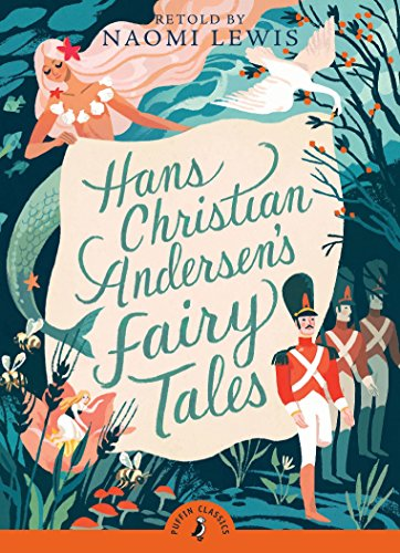 Hans Andersen's Fairy Tales: Retold by Naomi Lewis (Puffin Classics)