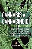 Cannabis e cannabinoidi. Dalla biochimica alle principali patologie d'organo, dalla legalizzazione...