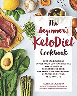 The Beginners KetoDiet Cookbook (English Edition) de [Slajerova, Martina]