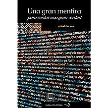 Una gran mentira para contar una gran verdad (Colección Voluta nº 7) (Spanish Edition)