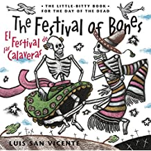 Festival of the Bones / El Festival de las Calaveras: The Book for the Day of the Dead