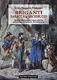 Briganti, saracca & archibugio. Quella Romagna leggendaria, spietata, criminale e banditesca