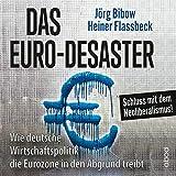 Das Euro-Desaster: Wie die deutsche Wirtschaftspolitik die Eurozone in den Abgrund treibt