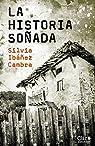 La historia soñada par Silvia Ibáñez Cambra