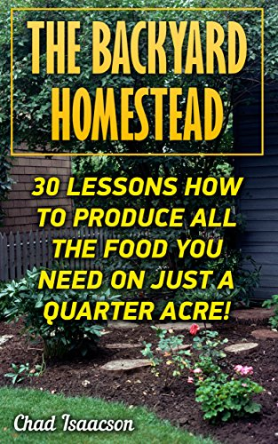 the-backyard-homestead-30-lessons-how-to-produce-all-the-food-you-need-on-just-a-quarter-acre-englis
