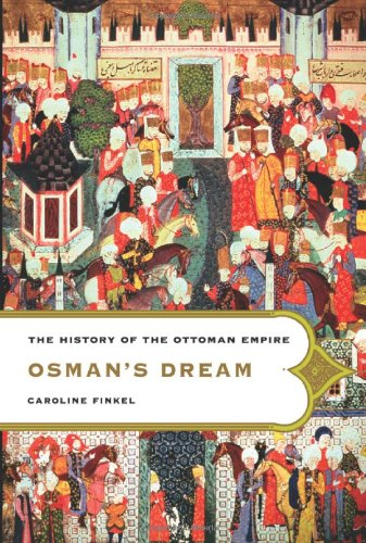 Osman's Dream: The History of the Ottoman Empire por Caroline Finkel