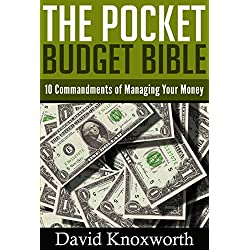 Personal Finance: The Pocket Budget Bible: 10 Commandments of Managing Your Money (Guide to Budgeting and Financial Planning to Start Saving and Get a Debt-Free Life)