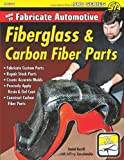How to Fabricate Automotive Fiberglass & Carbon Fiber Parts (Pro)