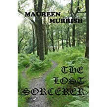 The Lost Sorcerer: a novella by Maureen Murrish (2013-10-22)