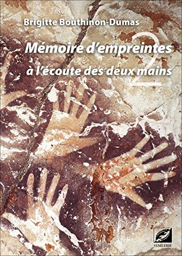 Mémoire d'empreintes, à l'écoute des deux mains par Brigitte Bouthinon-Dumas