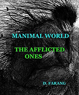 Manimal World: The Afflicted Ones (English Edition) par [Farang, D.]