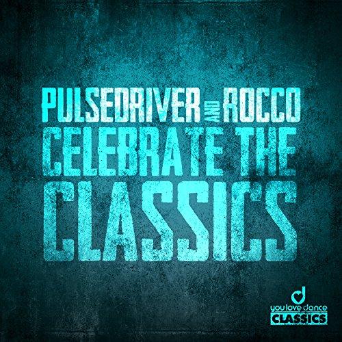 Pulsedriver & Rocco-Celebrate The Classics