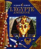 Le grand guide de l'Egypte ancienne