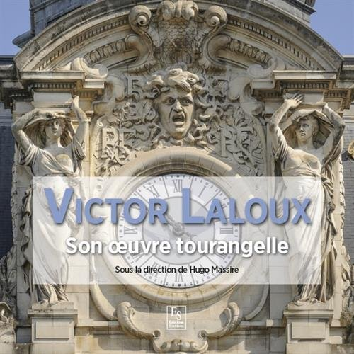 Victor Laloux - Son uvre tourangelle