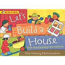 Wonderwise: Let's Build A House: A book about buildings and materials (English Edition)
