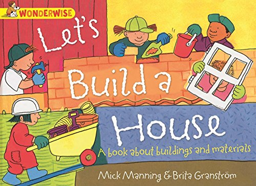 Wonderwise: Let's Build A House: A book about buildings and materials