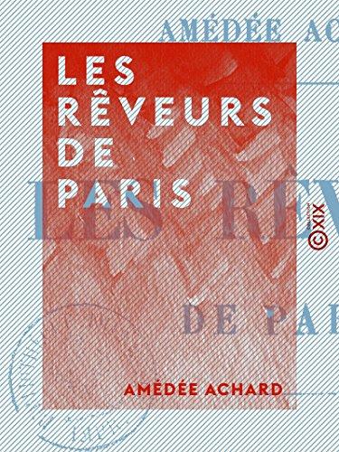 Les Rveurs de Paris: Louis de Fontenay, Fabien de Serny