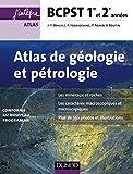 Atlas de géologie-pétrologie BCPST 1re et 2e années - 2e éd.: conforme au nouveau programme...