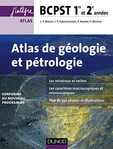 Atlas de géologie-pétrologie BCPST 1re et 2e années - 2e éd.: conforme au nouveau programme