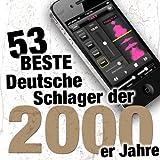 Die 53 besten Deutschen Schlager der 2000er Jahre [Explicit]