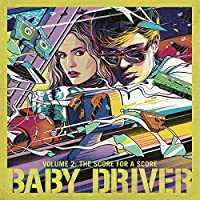 Baby Driver Volume 2: The Score for A Score [Explicit]