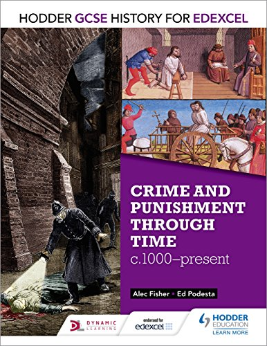 Hodder Gcse History For Edexcel: Crime And Punishment Through Time, C1000-present por Alec Fisher