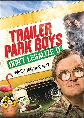 Trailer Park Boys: Dont Legalize It by John Paul Tremblay