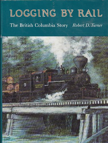logging-by-rail-the-british-columbia-story