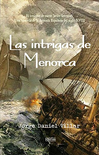 Las intrigas de Menorca: Una historia de la Armada Española III por Jorge  Daniel Villar