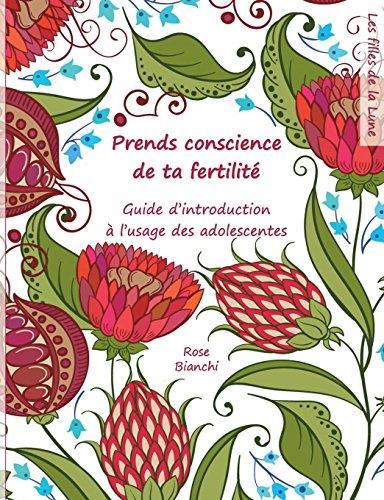 Prends conscience de ta fertilité par Rose Bianchi