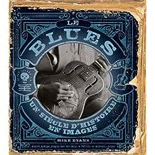 Le blues : Un siècle d'histoire en images