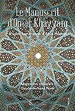 Le manuscrit d'Omar Khayyâm - D'après Samarcande d'Amin Maalouf