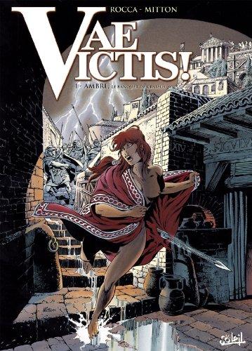 Vae victis, tome 1 : Ambre, le banquet de Crassus
